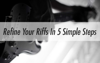 refine your riffs in five simple steps